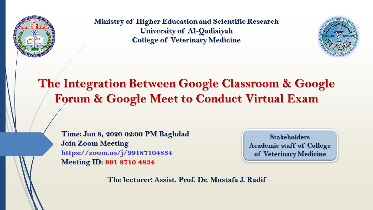 The Integration Between Google Classroom & Google Forum & Google Meet to Conduct Virtual Exam